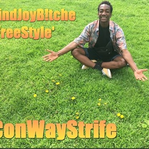 ConWayStrife - FindJoyB!tche 'Freestyle'