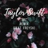 Taylor Swift Feat Brendon Urie X Me Remix By Freysh Mp3