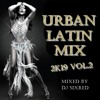 Urban Latin Mix 2k19 Vol 2 Mp3