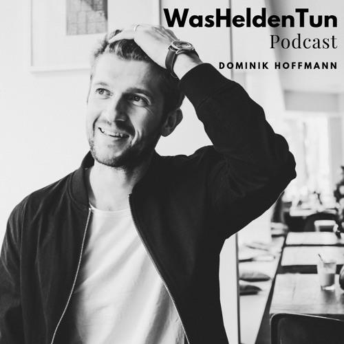 9) Warum der WasHeldenTun Podcast?