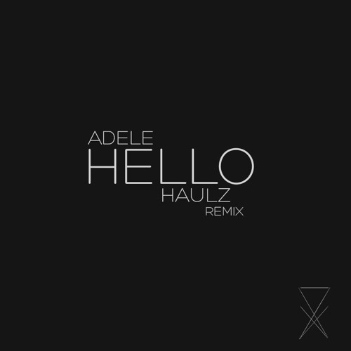 Adele- Hello (Haulz Remix)