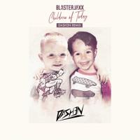 Blasterjaxx - Children Of Today (DASH3N Remix)