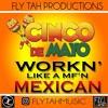 Download Working Like A Mexican (CInco De Mayo) Mp3