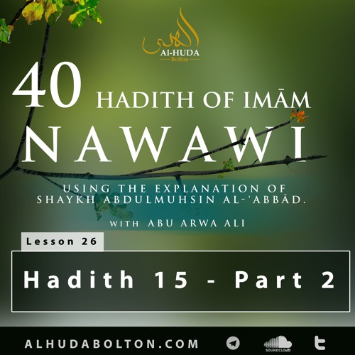 Forty Hadith: Lesson 26: Hadith 15 - Part 2