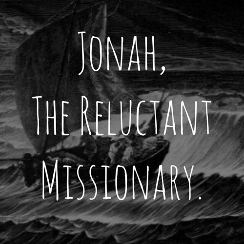 FFB Pastor Chris Reick 'The Reluctant Servant In Us All' - Jonah Ch. I