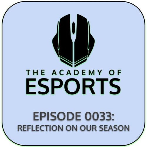 Episode 0033: Reflection On Our Season