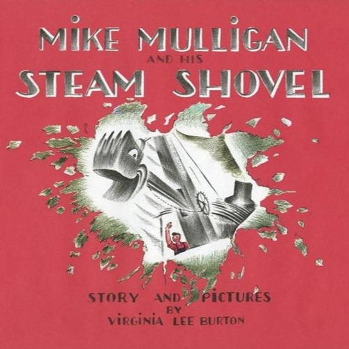 Episode 85 - Mike Mulligan and His Steam Shovel