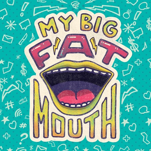 My Big Fat Mouth - Complaining