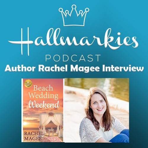 Hallmarkies: Author Rachel Magee Interview (Beach Wedding Weekend)