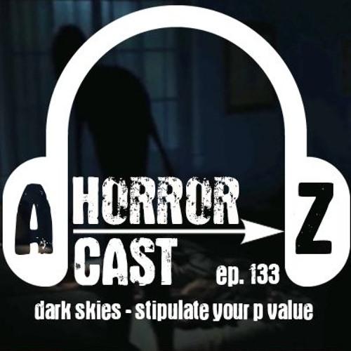 Ep 133 - Dark Skies - Stipulate Your P Value