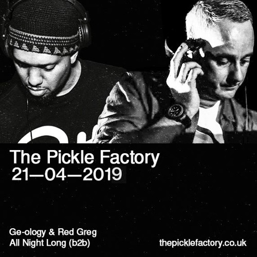 "GE-OLOGY & RED GREG (b2b ""ALL NIGHT"" at The Pickle Factory, LDN)- Fever 105 6th Birthday!!!"