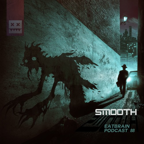 Smooth - EATBRAIN Podcast 088 (06/05/2019)