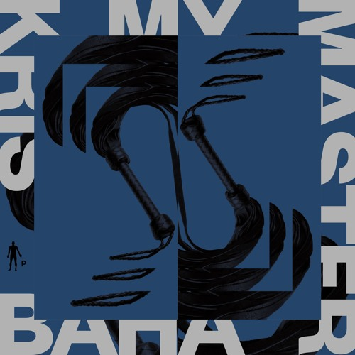 PNKMN33 | Kris Baha - My Master > OUT NOW 10.06.19