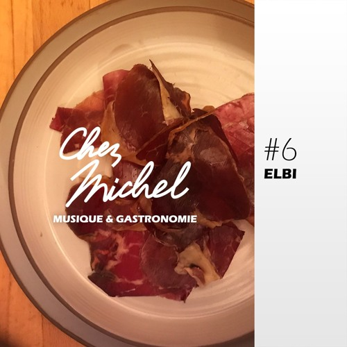 [TSUGI RADIO] Chez Michel #6 avec Elbi