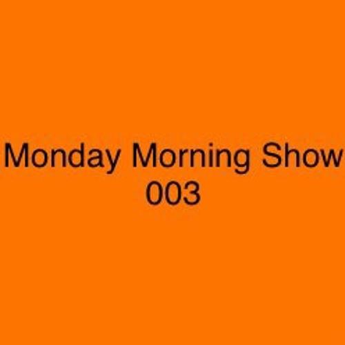 Monday Morning Show 003