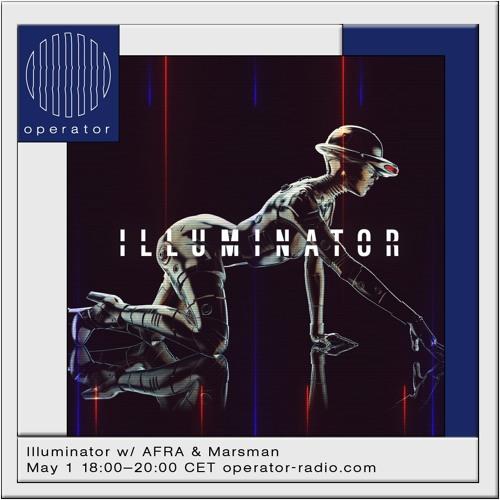 ILLUMINATOR w/ Marsman