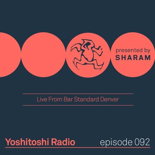 Yoshitoshi Radio 092 - Live from Bar Standard Denver