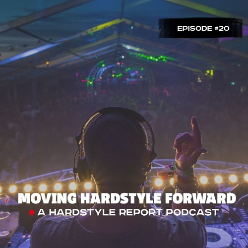 Moving Hardstyle Forward #20: Hardstyle Classics Special