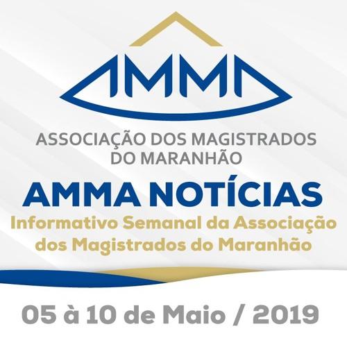 AMMA NOTÍCIAS  05 À 10 de Maio / 2019