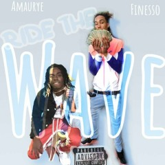 Ride The Wave - FinessoThePlug x A'maurye