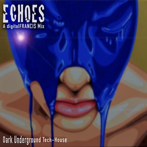 ECHOES - Dark Underground Tech-House