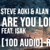 Steve Aoki & Alan Walker - Are You Lonely Feat. ISAK [10D AUDIO] - Remix 🎧