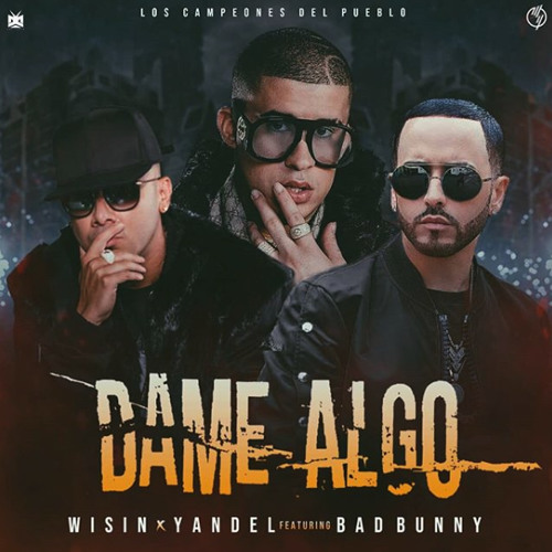 Wisin Yandel Ft Bad Bunny Dame Algo Ronny Serna 2019 Edit By Djronnyserna2 0
