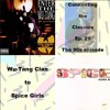 Ep. 29: Wu-Tang Clan's 'Enter The Wu-Tang (36 Chambers) to Spice Girls' 'Spice'