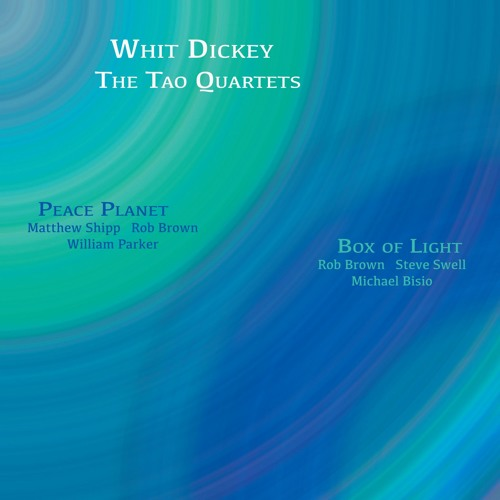 Whit Dickey - The Tao Quartets - Limited Preview