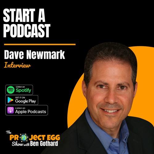 Start a Podcast: Dave Newmark