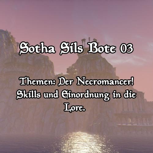 Sotha Sils Bote 03: Der Necromancer! Skills und Einordnung in die Lore.