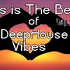 This is The Best of Deep House Vibes Mix - Dj Nikos Danelakis #