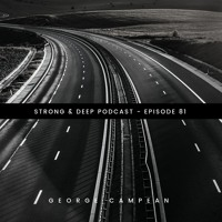 George Campean - Strong & Deep Podcast 81