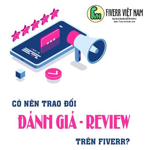 Có Nên Trao Đổi Đánh Giá - Review Trên Fiverr?