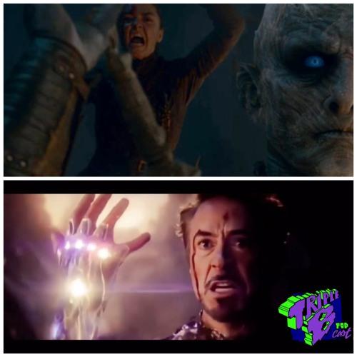Episode 104 - Avengers: EndGame of Thrones: The Night King (5 - 4 - 19)