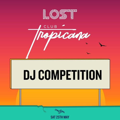 Lost Club Tropicana Dj Competition Winning Mix By Ben Grainger On Soundcloud Hear The World S Sounds