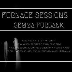 GEMMA FURBANK - FURNACE SESSIONS EPISODE 51 -- MAY 2019 - FNOOB TECHNO RADIO