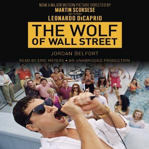 c68ccbdc8af0 The Wolf of Wall Street (Movie Tie-in Edition) By Jordan Belfort Audiobook