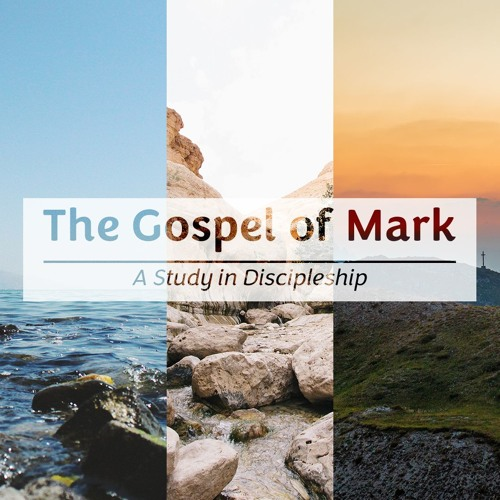 The Gospel of Mark: A Study in Discipleship