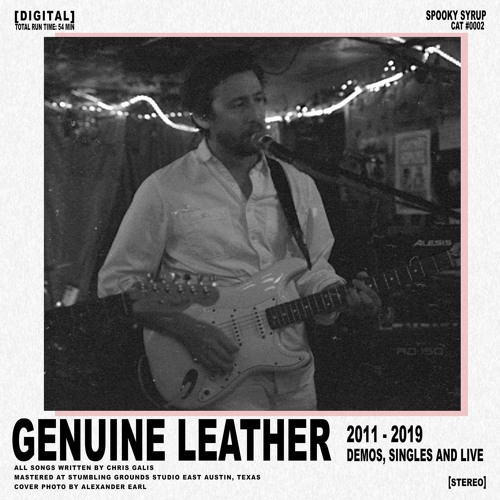 2011 - 2019 Demos, Singles and Live by Genuine Leather