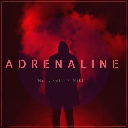 Nikhil & Nohvember - Adrenaline [Original]