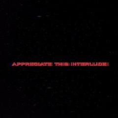 """""""Appreciate This Interlude"""" [ Prod. Yusei ]"""