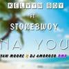 Kelvyn Bwoy Ft. StoneBwoy - Na You (Yaw Moore & DJ Amoroso Remix)