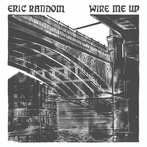 Eric Random – Wire Me Up 2xLP Upcoming