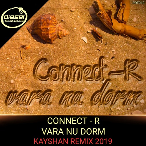 DRF018 Connect - R - Vara Nu Dorm - Kayshan Remix - FREE DOWNLOAD