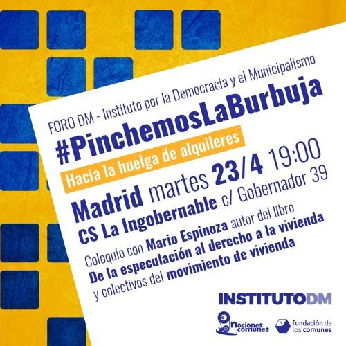Foro DM #PinchemosLaBurbuja. Hacia la Huelga de alquileres.