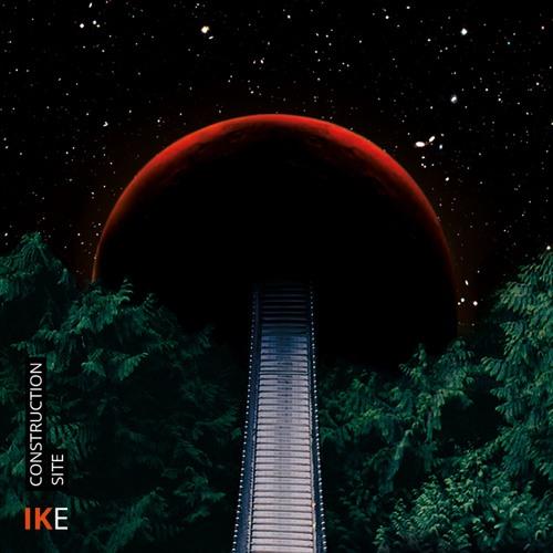 IKE - CONSTRUCTION SITE (album 2019)