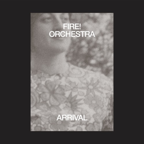 Fire! Orchestra - At Last I Am Free