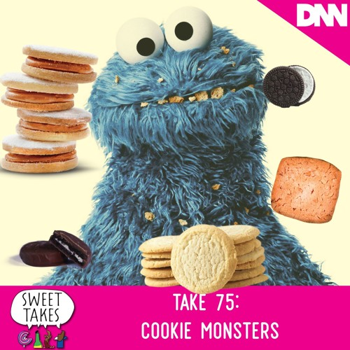 Take 75: Cookie Monsters