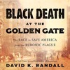 Black Death At The Golden Gate By David K. Randall Audiobook Excerpt